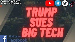 Breaking News- Trump Sues Big Tech