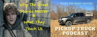 How to Do Life Right. The Pickup Truck Podcast Ep:5