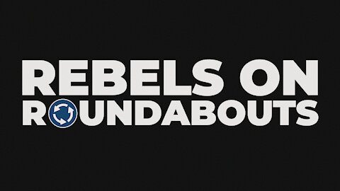 Rebels on Roundabouts