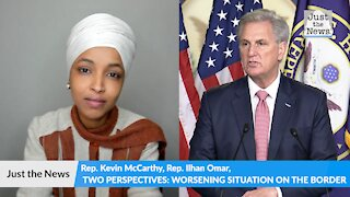 Two perspectives on the border: Rep. Kevin McCarthy and Rep. Ilhan Omar