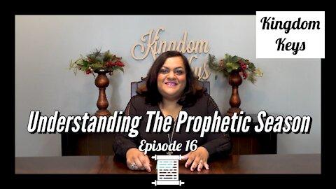 "Kingdom Keys: Episode 16 ""Understanding The Prophetic Season"""