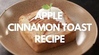 Apple Cinnamon Toast - Recipe