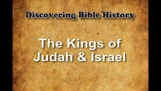 Discovering Bible History 08 - Kings of Israel & Judah