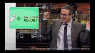 Coronavirus: Let's see how John Oliver reacts on the catchy Vietnamese's corona song