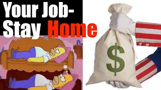 Don't Create Anything! Stay Home-- We'll PAY YOU! And here comes Inflation