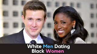 Why White Men and Black Women Relationships Work