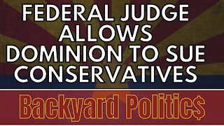 FEDERAL JUDGE ALLOWS DOMINION LAWSUITS AGAINST THREE CONSERVATIVES