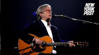 Eric Clapton blames 'propaganda' for 'disastrous' COVID vaccine