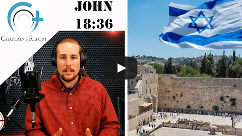 Chaplain's Report- Must A Christian Support Israel?