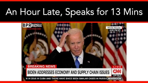 Biden Shows Up An Hour Late To Speak For Thirteen Minutes