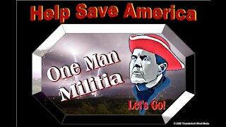 One Man Militia - Show #04-2020 - Help Save America