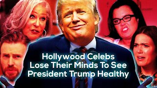 Hollywood Celebs Lose Their Minds To See President Trump Healthy