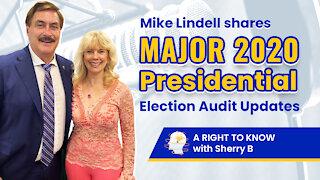 Mike Lindell shares MAJOR 2020 Presidental Election Audit Updates