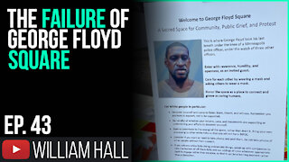 The Failure Of George Floyd Square   Ep. 43