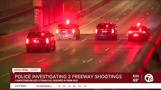 A deadly night on metro Detroit freeways: two separate shooting lead to the death of a toddler and an injured 9-year-old child