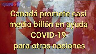 Canadá promete casi medio billón en ayuda COVID-19 para otras naciones