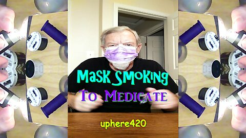 Mask Smoking To Medicate with Gary