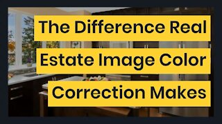 The Difference Real Estate Image Color Correction Makes