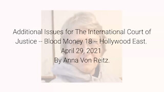 Additional Issues for The International Court of Justice-Blood Money 18-Apr 29 2021 By Anna VonReitz