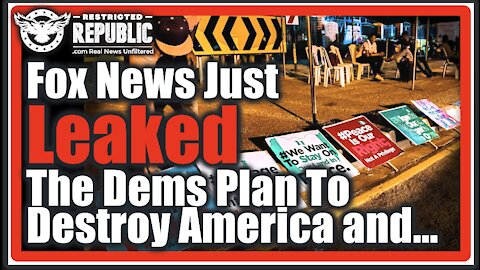 HUGE! Fox News Just Leaked The Democrats Plan To Destroy The Country & Turn Us Into...