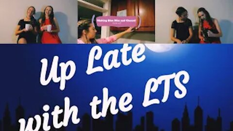 Up Late With the LTS!! Episode 1; Ft. A special guest!!