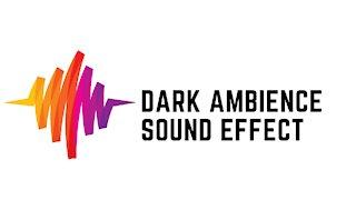 Dark Ambience Sound Effect