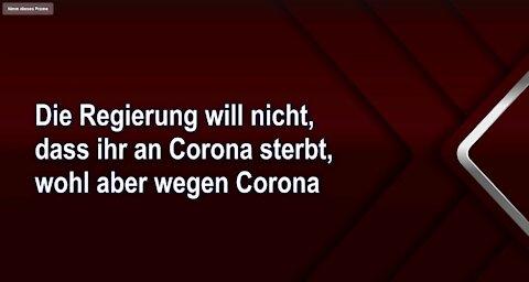 Die Regierung will nicht, dass ihr an Corona sterbt, wohl aber wegen Corona