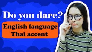 Do you Dare? English language Thai accent.