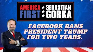 Facebook bans President Trump for two years. Sebastian Gorka on AMERICA First