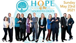 Hope of the Generations Church Service, Sunday May 23rd, 2021