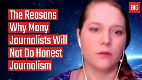 The Reasons Why Many Journalists Will Not Do Honest Journalism - Elizabeth Vos