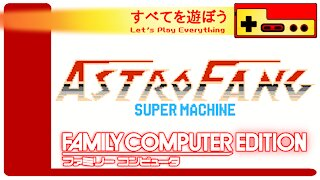 Let's Play Everything: Astro Fang Super Machine