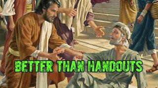 Better Than Handouts