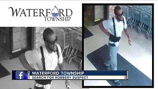 Waterford Township police search for robbery suspect