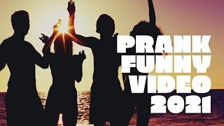 Prank Funny video 2021