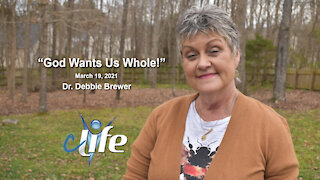 """God Wants Us Whole!"" Debbie Brewer March 19, 2021"