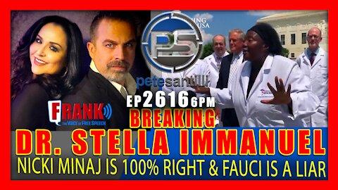 EP 2616 6PM DR. STELLA IMMANUEL NICKI MINAJ IS 100% RIGHT, FAUCI LIED