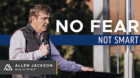 No Fear–Not Smart