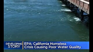 EPA: California Homelessness Crisis Causing Poor Water Quality