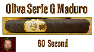 60 SECOND CIGAR REVIEW - Oliva Serie G Maduro - Should I Smoke This