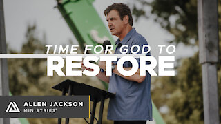 Time for God to Restore [Our Assignment in This Time]