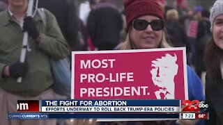 The Fight for Abortion: Efforts underway to roll back Trump-era policies