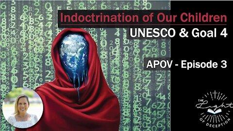 Indoctrination Of Our Children-UNESCO & Goal 4   Danette Lane