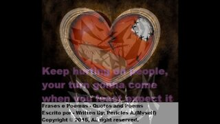 Keep hurting people, your turn gonna come (Reflexion) [Quotes and Poems]
