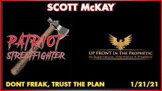 Patriot Street Fighter, Scott Mckay & Sheila Holm ~ Don't Freak, Trust The Plan!!