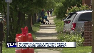 Hamtramck police warning people about a man who attacked women