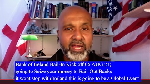 2021 MAY 31 Bank of Ireland Bail-In Kick off 06 AUG; going to Seize your money to Bail-Out Banks