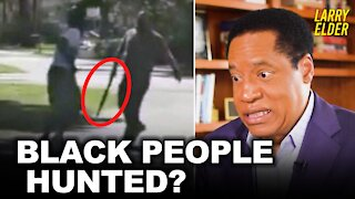 Are Black People 'Literally Hunted' Every Time They Leave Their Homes? | Larry Elder