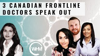 Medical Censorship & Harms of Lockdowns - An exclusive interview with 3 Canadian Frontline Doctors.