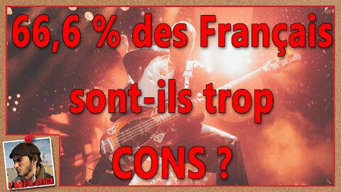 2021/044 66.6% des Français sont-ils trop CONS ?